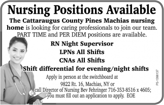 Nursing positions avilable, The Gattaraugus county pines Machias nursing home