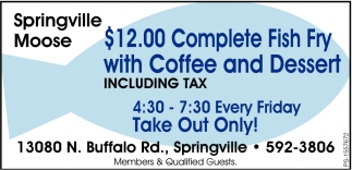 $12.00 Complete Fish Fry With Coffee And Dessert